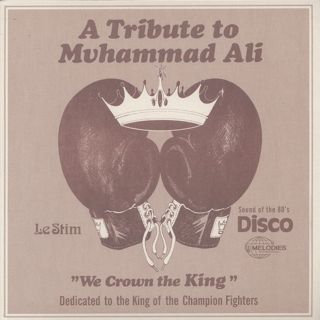 Le Stim / A Tribute To Muhammad Ali (We Crown The King)