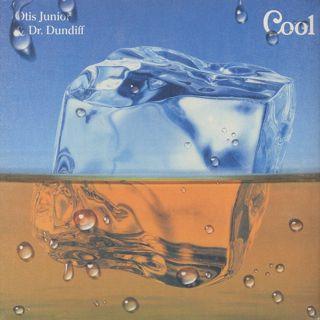 Otis Junior & Dr. Dundiff / Cool