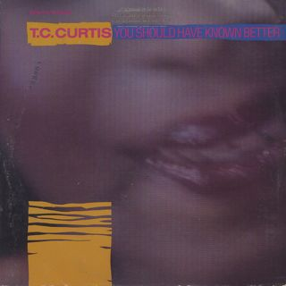 T.C. Curtis / You Should Have Known Better