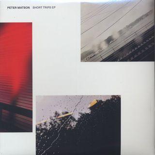 Peter Matson / Short Trips EP