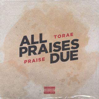 Torae / All Praises Due