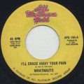Whatnauts / I'll Erase Away Your Pain c/w Just Can't Lose Your Love