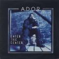 A.D.O.R. / Enter The Center-1