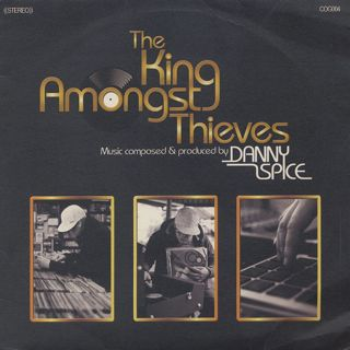 Danny Spice / The King Amongst Thieves