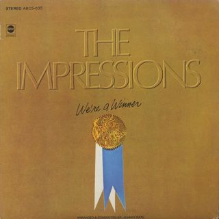Impressions / We're A Winner