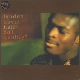 Lynden David Hall / Do I Qualify?
