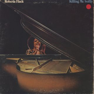 Roberta Flack / Killing Me Softly
