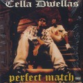 Cella Dwellas / Perfect Match-1
