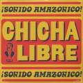 Chicha Libre / ¡Sonido Amazonico!