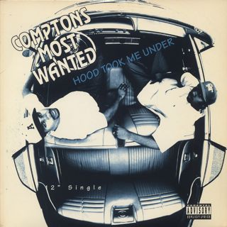 Comptons Most Wanted / Hood Took Me Under