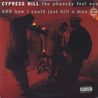 Cypress Hill / The Phuncky Feel One c/w How I Could Just Kill A Man