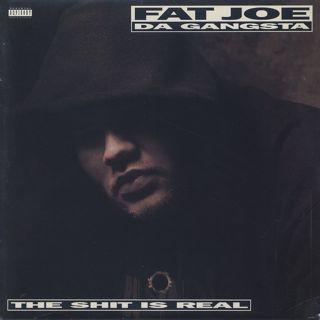 Fat Joe Da Gangsta / The Shit Is Real(S)