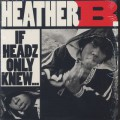 Heather B. / If Headz Only Knew