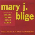 Mary J. Blige / You Don't Have To Worry-1