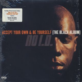 No.I.D. / Accept Your Own & Be Yourself (The Black Album)