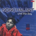 Nonchalant / Until The Day-1