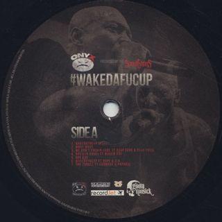 Onyx / #Wakedafucup label