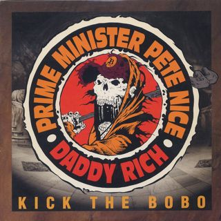 Prime Minister Pete Nice & Daddy Rich / Kick The Bobo