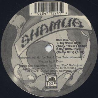 Shamus / Big Willie Style