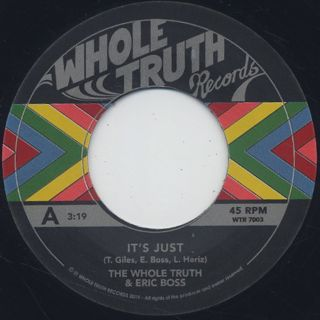 Whole Truth Feat. Eric Boss / It's Just...