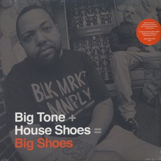 Big Tone + House Shoes / Big Shoes