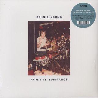 Dennis Young / Primitive Substance