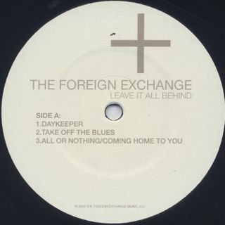 Foreign Exchange / Leave It All Behind label
