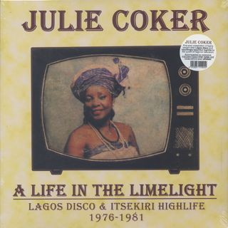 Julie Coker / A Life In The Limelight (Lagos Disco & Itsekiri Highlife 1976-1981)