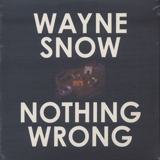 Wayne Snow / Nothing Wrong