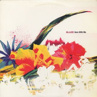 Blaze / Here With Me