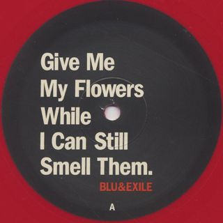 Blu & Exile / Give Me My Flowers While I Can Still Smell Them label