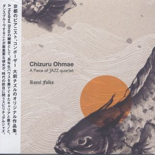 Chizuru Ohmae A Piece Of Jazz Quartet / Royal Folks