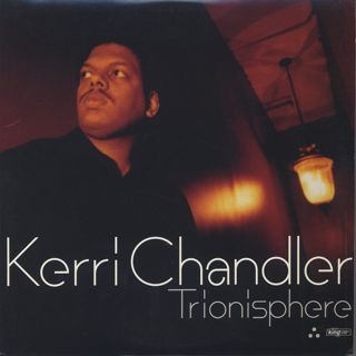 Kerri Chandler / Trionisphere (The Album)