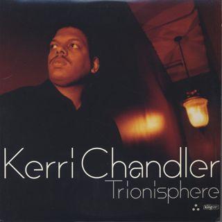 Kerri Chandler / Trionisphere (The Album)