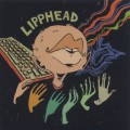 Lipphead / Slippery Fingers