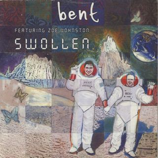 Bent Featuring Zoe Johnston / Swollen