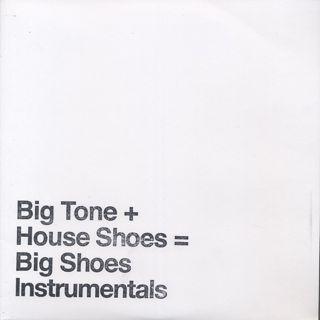 Big Tone + House Shoes / Big Shoes Instrumentals