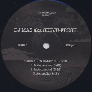 DJ MAS aka Senju-Fresh! / Foward's Walts label