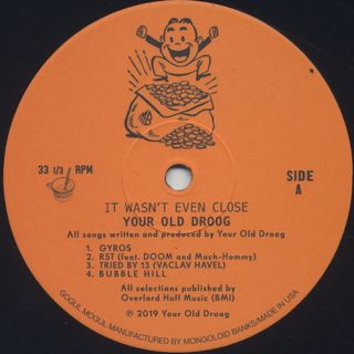 Your Old Droog / It Wasn't Even Close label