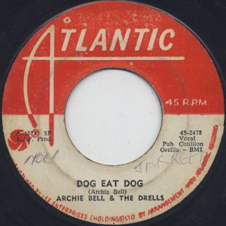 Archie Bell & The Drells / Dog Eat Dog c/w Tighten Up back