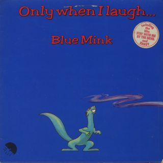 Blue Mink / Only When I Laugh...