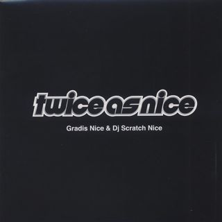Gradis Nice & Scratch Nice / Twice As Nice