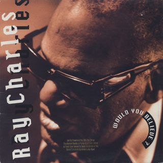 Ray Charles / Would You Believe ? front