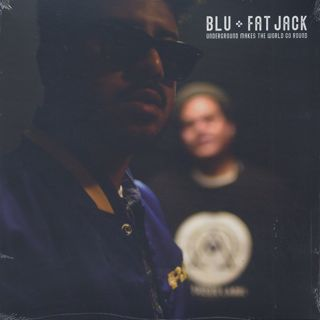 Blu & Fat Jack / Underground Makes The World Go Round (EP) front