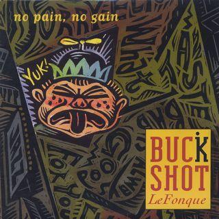 Buckshot Lefonque / No Pain, No Gain