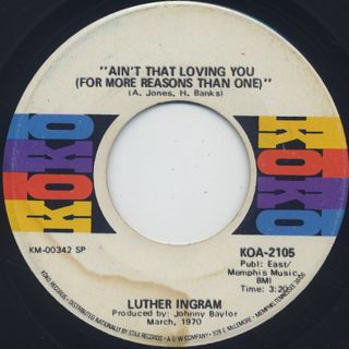 Luther Ingram / Ain't That Loving You (For More Reasons Than One)