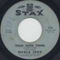 Mable John / Your Good Thing (Is About To End)