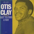 Otis Clay / The Beginning Got To Find A Way-1