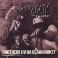 Brothers Uv Da Blakmarket / Not U Again-1