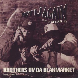 Brothers Uv Da Blakmarket / Not U Again front